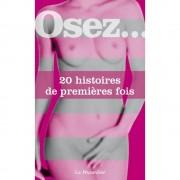 La Musardine Osez... 20 histoires de premières fois La Musardine
