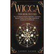 Wicca: This book includes: Wicca for Beginners & Wicca Starter Kit - A Complete Beginners Guide to Wiccan Magic, Spells, Ritu, Paperback/Lauren Lauson