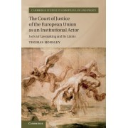 The Court of Justice of the European Union as an Institutional Actor: Judicial Lawmaking and Its Limits