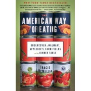 The American Way of Eating: Undercover at Walmart, Applebee's, Farm Fields and the Dinner Table, Paperback