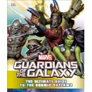 Marvel Guardians of the Galaxy: The Ultimate Guide to the Cosmic Outlaws, Hardcover
