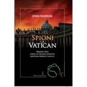 Spioni la Vatican. Razboiul Rece purtat de Uniunea Sovietica impotriva Bisericii Catolice