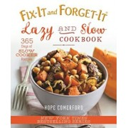 Fix-It and Forget-It Lazy and Slow Cookbook: 365 Days of Slow Cooker Recipes, Paperback/Hope Comerford