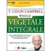 Macrovideo Whole. Vegetale e integrale. Un cambiamento epocale per la nostra... T. Colin Campbell