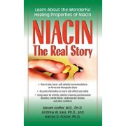 Niacin: The Real Story: Learn about the Wonderful Healing Properties of Niacin, Hardcover/Abram Hoffer