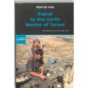 Patrol to the north border of Israel - R. de Vos
