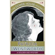 The Dower House Mystery: A Golden Age Mystery, Paperback/Patricia Wentworth