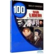 100 mari lideri din antichitate pana in prezent - Brian Mooney