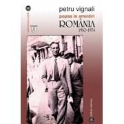 Popas in amintiri. Romania 1910-1974/Petru Vignali