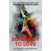 Somebody to Love. The Life, Death and Legacy of Freddie Mercury, Paperback/Mark Langthorne