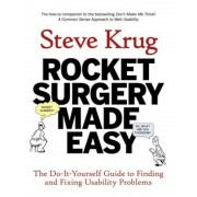 Rocket Surgery Made Easy: The Do-It-Yourself Guide to Finding and Fixing Usability Problems, Paperback
