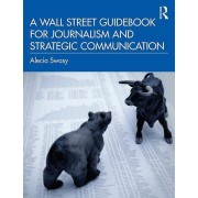 A Wall Street Guidebook for Journalism and Strategic Communication par Alecia Swasy