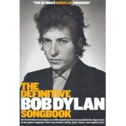 The Definitive Bob Dylan Songbook: For the First Time in One Volume: Over 325 Songs Drawn from Every Period in the Unique Career of the Master Songwri, Paperback