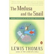 The Medusa and the Snail: More Notes of a Biology Watcher, Paperback/Lewis Thomas