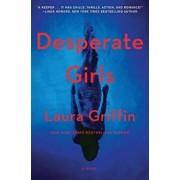 Desperate Girls, Hardcover/Laura Griffin