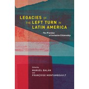 Legacies of the Left Turn in Latin America: The Promise of Inclusive Citizenship, Hardcover/Manuel Baln