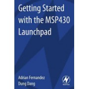 Getting Started with the MSP430 LaunchPad (Fernandez Adrian (Texas Instruments USA.))(Paperback) (9780124115880)