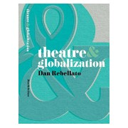 Theatre and Globalization (Ravenhill Mark)(Paperback) (9780230218307)