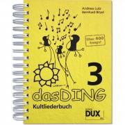 Edition Dux Das Ding 3 - Kultliederbuch