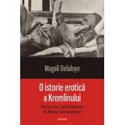 O istorie erotica a Kremlinului. De la Ivan cel Groaznic la Raisa Gorbaciova (eBook)