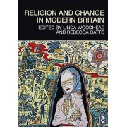 Religion and Change in Modern Britain by Linda Woodhead & Rebecca C...