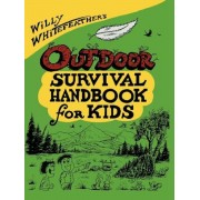 Willy Whitefeather's Outdoor Survival Handbook for Kids, Paperback