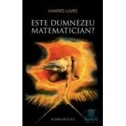 Este Dumnezeu matematician - Mario Livio