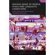 Making Sense of People, Place and Linguistic Landscapes