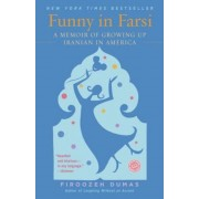 Funny in Farsi: A Memoir of Growing Up Iranian in America, Paperback