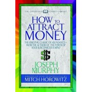 "How to Attract Money (Condensed Classics): ""the Original Classic of Abundance--From the Author of the Power of Your Subconscious Mind , Paperback/Joseph Murphy"