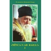 Minca-v-ar Raiul!, Vol. 1/Arhimandrit Ilie Cleopa