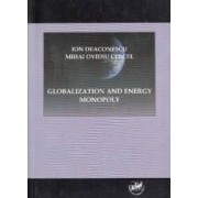 Globalization and Energy Monopoly - Ion Deaconescu Mihai Ovidiu Cercel