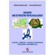 Geografie - Ghid de pregatire pentru bacalaureat - Europa - Romania - Uniunea Europeana. Probleme fundamentale