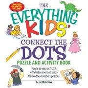 The Everything Kids' Connect the Dots Puzzle and Activity Book: Fun Is as Easy as 1-2-3 with These Cool and Crazy Follow-The-Numbers Puzzles, Paperback/Scot Ritchie