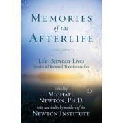 Memories of the Afterlife: Life-Between-Lives Stories of Personal Transformation, Paperback