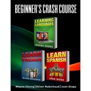 Learn French, Learn Spanish: Language Learning Course! 3 Books in 1 A Simple and Easy Guide for Beginners to Learn any Foreign Language Plus Learn, Paperback/Juan Diago