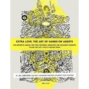 Extra Love: The Art of Hands-On Assists - The Definitive Manual for Yoga Teachers, Assistants and Advanced Students, Volume One, Paperback/Jill Abelson