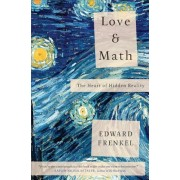 Love and Math: The Heart of Hidden Reality, Paperback