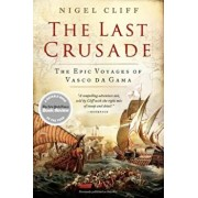 The Last Crusade: The Epic Voyages of Vasco Da Gama, Paperback/Nigel Cliff
