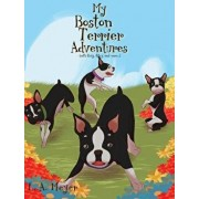 My Boston Terrier Adventures (with Rudy, Riley and More...), Hardcover/L. a. Meyer