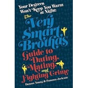Your Degrees Won't Keep You Warm at Night: The Very Smart Brothas Guide to Dating, Mating, and Fighting Crime, Paperback/Damon Young