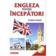 Engleza pentru incepatori + CD - Florin Musat
