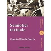 Semiotici textuale/Camelia-Mihaela Cmeciu