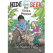 Hide and Seek: No Ticks, Please, Paperback/Nancy Fox