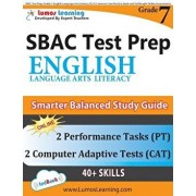 Sbac Test Prep: Grade 7 English Language Arts Literacy (Ela) Common Core Practice Book and Full-Length Online Assessments: Smarter Bal, Paperback/Lumos Learning