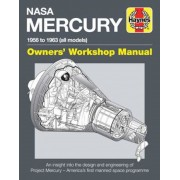 NASA Mercury - 1956 to 1963 (All Models): An Insight Into the Design and Engineering of Project Mercury - America's First Manned Space Programme, Hardcover