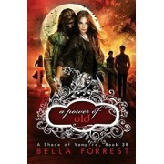 A Shade of Vampire 38: A Power of Old, Paperback/Bella Forrest