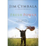 Fresh Power: Experiencing the Vast Resources of the Spirit of God, Paperback