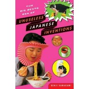 The Big Bento Box of Unuseless Japanese Inventions: The Art of Chindogu, Paperback/Kenji Kawakami