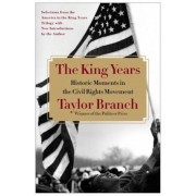 The King Years: Historic Moments in the Civil Rights Movement, Paperback